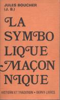 """Franc-Maçonnerie : """"La Symbolique Maçonnique"""" Par J Boucher1979, 380 Pages - Esotérisme"""