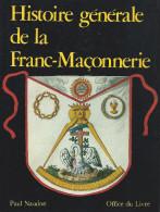 """Franc-Maçonnerie : """"Histoire Générale De La Franc-Maçonnerie"""" Par P Naudon, 1987, 251 Pages - Economie"""