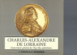 """""""Charles-Alexandre De Lorraine, Gouverneur Général Des Pays-Bas Autrichiens"""", 1987, 359 Pages - Histoire"""
