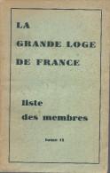 """Franc-Maçonnerie : """"La Grande Loge De France, Constitution Et Règlements, Liste Des Membres"""" 2 Tomes, 1934"""