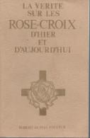 """Franc-Maçonnerie : """"La Vérité Sur Les Rose Croix D'hier Et D'aujourd'hui"""" Par Wittemans, 1975, 289 Pages - Esotérisme"""