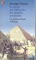 """""""Le Secret Des Bâtisseurs Des Grandes Pyramides"""" (Khéops) Par G Goyon. Edit De Poche - Esotérisme"""