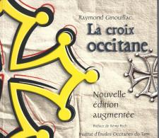 """""""La Croix Occitane"""" Par R Ginouillac, 2004, 131 Pages - Esotérisme"""