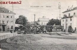 MULHOUSE LA GARE TRAMWAY BAHNHOF MÜLHAUSEN ALSACE ELSASS 68 - Mulhouse