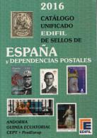 CATALOGO EDIFIL 2016 . SELLOS DE ESPAÑA Y EXCOLONIAS . PVP 19 EUROS . NUEVO A ESTRENAR . OFERTA HASTA FIN DE EXISTENCIAS - Spain