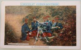 ANCIEN CHROMO DEBUT 20EME CHOCOLAT GUERIN BOUTRON LES GRANDES MANOEUVRES N°9 MITRAILLEUSE EN ACTION MILITAIRE - Altri