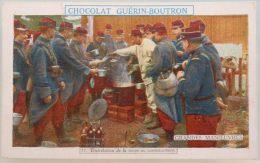 ANCIEN CHROMO DEBUT 20EME CHOCOLAT GUERIN BOUTRON LES GRANDES MANOEUVRES N°11 DISTRIBUTION DE LA SOUPE MILITAIRE - Other
