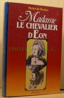 MADAME LE CHEVALIER D'EON - Storia