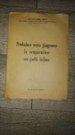 Produzione Serica Giapponese In Comparazione Con Quella Italiana  Sériculture Ver à Soie 1944 - Livres Anciens