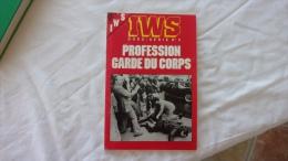 IWS HORS SERIE N 6 PROFESSION GARDE DU CORPS - Books