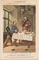 CHROMO A. PYGMALION BOULEVARD DE SEBASTOPOL A PARIS LA DAME DE MONTSOREAU CHICOT ET GORENFLOT - Trade Cards