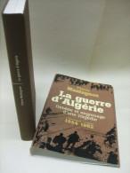 LA GUERRE D'ALGÉRIE De Pierre MONTAGNON - Éditions France Loisirs 2003 - Avec Jaquette - Storia