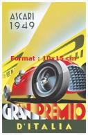 Reproduction D 'une Photographie D'une Affiche Grand Premio D'Italia Ascari 1949 Pirelli - Riproduzioni