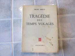 Tragedie Des Temps Volages. Contes Et Poemes 1906 - 1954. Henri Hertz - Poésie