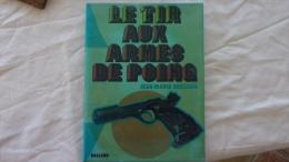 LE TIR AUX ARMES DE POING PAR JEAN MARIE BRESSON 126 PAGES BALLAND EDITEUR DE 1977 - Books