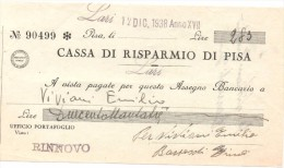 ITALIA - ITALY =  CHEQUE PAGARÉ CASSA DI RISPARMIO DI PISA 1938 - [ 4] Voorlopige Uitgaven