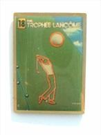 Pin´s GOLF - 18éme TROPHEE LANCOME - Golf