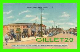 JUAREZ, MEXICO - JUAREZ AVENUE - ANIMATED CAFES, CURIO SHOPS, QUAINT CUSTOMS & STARTING POINT FOR TRIPS TO THE INTER - Mexico