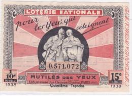 Tres Ancien Billet De Loterie Nationale Mutiles Des Yeux Et Croix De Guerre 1938 G.rouchet - Billets De Loterie