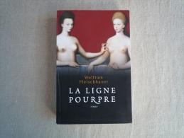 Wolfram Fleischhauer La Ligne Pourpre  Le Grand Livre Du Mois 2005 . Voir Photos. - Books, Magazines, Comics