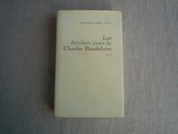Bernard- Henri Lévy Les Derniers Jours De Charles Baudelaire Grasset 1988  . Voir Photos. - Books, Magazines, Comics