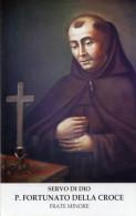 Santino SERVO DI DIO P. FORTUNATO DELLA CROCE Frate Minore Con RELIQUIA (Ex-indumentis) - PERFETTO L71 - Religion & Esotérisme