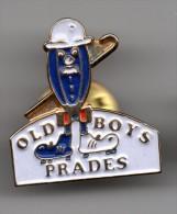 Pin´s - Old Boys De Prades (66). Non Estampillé. Métal Peint. T094-13 - Rugby