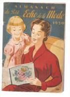 Almanach Du Petit Echo De La Mode De 1950 Ouvrage Agrafé De 126 Pages Des Editions De Montsouris En état Très Correct - Calendriers