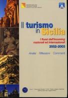 TURISMO    STATISTICA IL TURISMO IN SICILIA    AA.VV.    REGIONE SICILIANA    2005    FLUSSI DELL'INCOMING 2002-2003 - Libri, Riviste, Fumetti