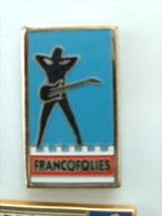 Pin´s FRANCOFOLIES DE LA ROCHELLE - CARTOUCHE ROUGE - Music