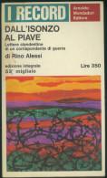 DALL'ISONZO AL PIAVE -LETTERE CLANDESTINE DI UN CORRISPONDENTE DI GUERRA -RINO ALESSI - War 1914-18