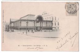 Aisne 02 - SAINT ST QUENTIN Les Halles Sur CP Precurseur Petite Animation Place Du Marché Batiment 1903 - Saint Quentin