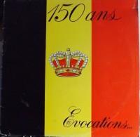 """33t (12"""")    Belgique:  150 ANS  EVOCATIONS.  (édition Limitée) - Limitierte Auflagen"""
