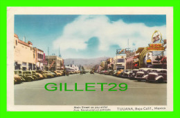BAJA CALIF, MEXICO - TIJUANA, MAIN STREET AS YOU ENTER AVE REVOLUCION AL ENTRADA - OLD CARS - TRAVEL  1947 - - Mexique
