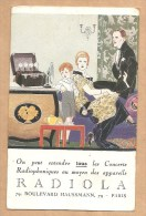 RADIOLA -  79 BOULEVARD HAUSSMANN - PARIS -- T.S.F - POSTE RADIO - ILLUSTRATEUR (signé En Bas à Gauche) - Werbepostkarten