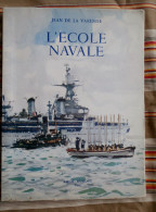 L ECOLE NAVALE Jean De La Varende   Illustrations De ALBERT BRENET Peintre De La Marine - Storia