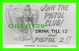 NELLIE LAKE, ONTARIO - HI-WAY BEACH - JOIN THE PISTOL CLUB ! DRINK TIL 12 & PISTOL 2 !!  - TRAVEL IN 1962 - - Ontario