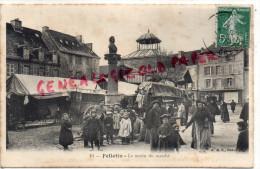 23 - FELLETIN - LE MATIN DU MARCHE   1909 - Felletin