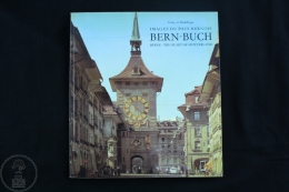 Images Du Pays Bernois Bern - Buch - The Heart Of Switzerland By Franz A. Raedelberger - Prácticos