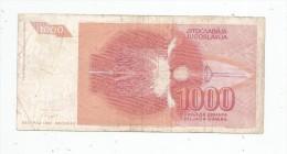 Billet , YOUGOSLAVIE , 1000 Dinara , 1992 - Yugoslavia