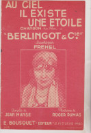 (GB1)au Ciel Il Existe Une étoile ; Du Film : Berlingot .FREHEL ; Musique : ROGER DUMAS , Paroles : JEAN MANSE - Partitions Musicales Anciennes