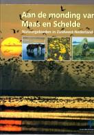 Aan De Monding Van Maas En Schelde, Natuurgebieden In Zuidwest Nederland - Aardrijkskunde