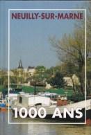 Neuilly-sur-Marne - 1000 Ans D´histoire (998-1998)  Edit Association Donzelot - Livres, BD, Revues