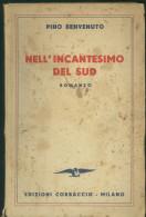 NELL'INCANTESIMO DEL SUD -PINO BENVENUTO -EDIZIONI CORBACCIO 1939 - Unclassified