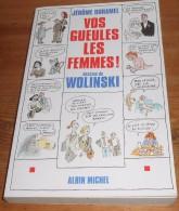 Vos Gueules Les Femmes ! Dessins De Wolinski. 1997. - Wolinski