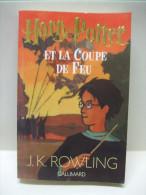 HARRY POTTER Et La COUPE De FEU - J.K. Rowling - Gallimard 2001 - Tome 4 - Harry Potter
