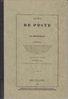 BELGIQUE - LIVRE DE POSTE 1833 (Réédité 1989 )nclus Poste Aux Chevaux -Paquebots Relais + Carte TTB Comme Neuf - Philately And Postal History