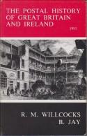 WILLCOCKS R.M. & JAY B. The Postal History Of Great Britain And Ireland Ed 1981 Like New - Filatelia E Historia De Correos