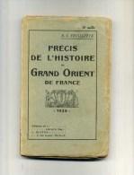 - PRECIS DE L´HISTOIRE DU GRAND ORIENT DE FRANCE . 1928 . LIBRAIRIE MACONNIQUE V. GLOTON . - Esotérisme