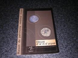 DINANT D´ OR ET D´ ARGENT Régionalisme Mosan Bouvignes Histoire Monnaie Médiéval Numismatique Moyen Age Poilvache Meuse - Belgique